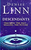 Descendants: Tracking the Past...Healing the Future (0712671161) by Denise Linn
