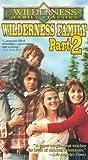 Wilderness Family, Part 2 [VHS]