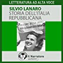 Storia dell'Italia repubblicana Audiobook by Silvio Lanaro Narrated by Eugenio Farn