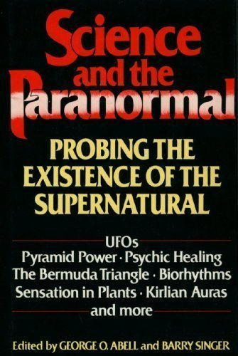 Science and the Paranormal: Probing the Existence of the Supernatural, Abell, George O.; Singer, Barry