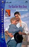 The Rancher Next Door: Lone Star Canyon (Silhouette Special Edition, 1358) (0373243588) by Mallery, Susan