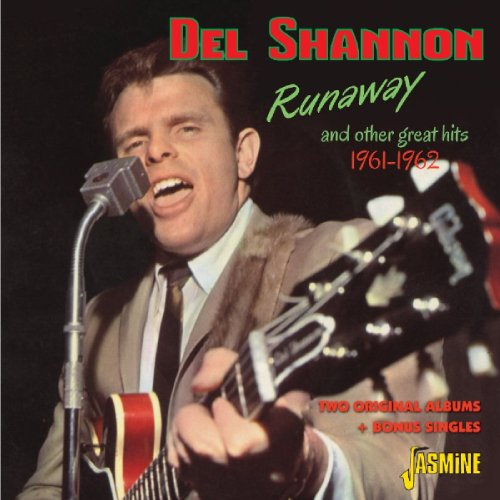 Del Shannon - Runaway & Other Great Hits 1961-62 - Two Original Albums plus Bonus Singles [ORIGINAL RECORDINGS REMASTERED]