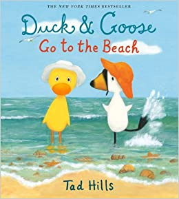 Duck & Goose Go to the Beach: Tad Hills: 9780385372350: Amazon.com