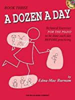 A Dozen a Day, Book 3: Technical Exercises for the Piano to Be Done Each Day Before Practicing