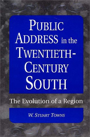 Public Address in the Twentieth Century South: The Evolution of a Region