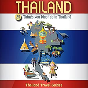 Thailand: 25 Things You Must Do in Thailand Hörbuch