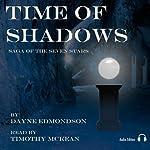 Time of Shadows: Saga of the Seven Stars | Dayne Edmondson