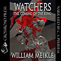 Watchers: The Coming of the King (       UNABRIDGED) by William Meikle Narrated by C.S. Perryess