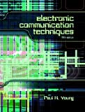 Electronic Communication Techniques (5th Edition) (0130482854) by Young, Paul H.