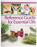 Reference Guide for Essential Oils Soft Cover 2013