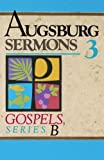 img - for Augsburg Sermons 3b Gospels (v. 3) book / textbook / text book