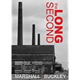 The Long Second (The Cole Trilogy, Part 1)by Marshall Buckley