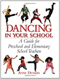 img - for Dancing in Your School: A Guide for Preschool and Elementary School Teachers book / textbook / text book
