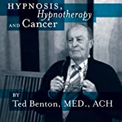 Hypnosis, Hypnotherapy and Cancer | [Ted A. Benton]