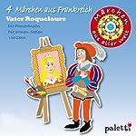 4 Märchen aus Frankreich (Märchen aus aller Welt) |  div.