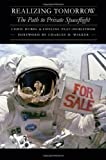 img - for Realizing Tomorrow: The Path to Private Spaceflight (Outward Odyssey: A People's History of S) book / textbook / text book