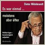 Es war einmal… meistens aber öfter: Politikerlügen brutalst möglich aufgeklärt | Dieter Hildebrandt
