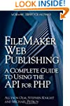 FileMaker Web Publishing: A Complete...