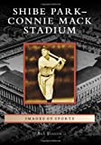 Shibe Park/Connie Mack Stadium (Images of Sports)