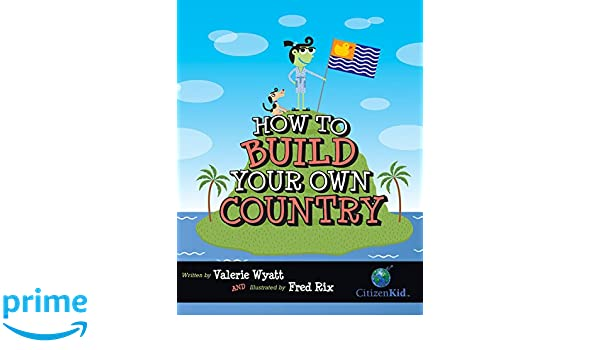 Buy How to Build Your Own Country (CitizenKid) Book Online at Low ...