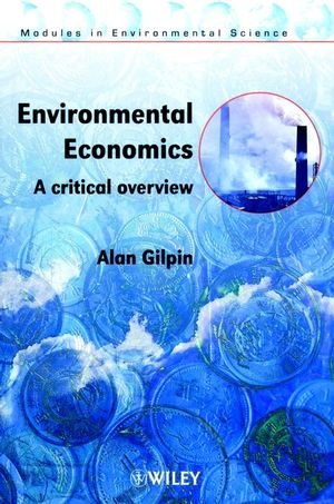 Environmental Economics: A Critical Overview (Modules In Environmental Science)