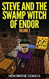 Minecraft: Steve and The Swamp Witch of Endor: The Ultimate Minecraft Comic Book Volume 2 (A Graphic Novel)