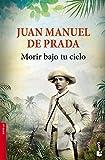 img - for Morir bajo tu cielo book / textbook / text book