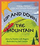 Up and Down the Mountain: Helping Children Cope with Parental Alcoholism (Let's Talk)
