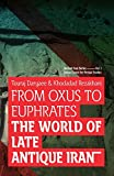 img - for From Oxus to Euphrates: The World of Late Antique Iran (Ancient Iran Series) (Volume 1) book / textbook / text book