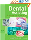 Dental Assisting: A Comprehensive Approach (with Studyware)