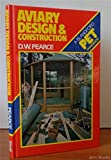 Aviary Design and Construction (A Blandford pet handbook) (071371218X) by Pearce, David W.