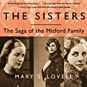 The Sisters: The Saga of the Mitford Family Audiobook by Mary S. Lovell Narrated by Annie Wauters