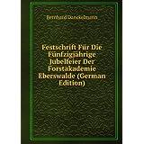 Festschrift FÌr Die FÌnfzigjÀhrige Jubelfeier Der Forstakademie Eberswalde (German Edition)
