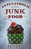 Anti-Catholic Junk Food