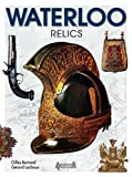 img - for Waterloo Relics (Famous Battles) by Gilles Bernard (2015-05-31) book / textbook / text book