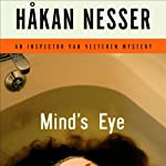 Mind's Eye: An Inspector Van Veeteren Mystery (       UNABRIDGED) by Håkan Nesser, Laurie Thompson (translator) Narrated by Simon Vance