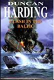 Clash in the Baltic (0727861425) by Harding, Duncan