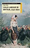 Child Labour in Britain, 1750-1870 (Social History in Perspective)