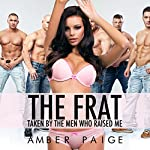 The Frat: Taken by the Men Who Raised Me | Amber Paige