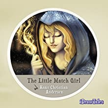 The Little Match Girl: iDrawTales (       UNABRIDGED) by Hans Christian Andersen Narrated by Noah Lazarus