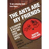 The Ants are my Friends: Misheard Lyrics, Malapropisms, Eggcorns and Other Linguistic Gaffes: 1by Martin Toseland
