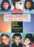img - for Childhood Sexuality: Normal Sexual Behavior and Development book / textbook / text book