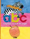 L'alphabet du bout des doigts : ABC -...