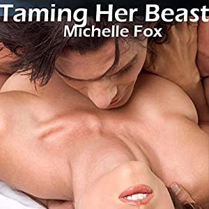 Taming Her Beast | [Michelle Fox]