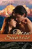 Teton Sunrise: Teton Romance Trilogy, Book 1 (Volume 1)
