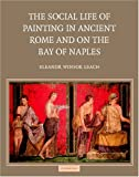img - for The Social Life of Painting in Ancient Rome and on the Bay of Naples book / textbook / text book