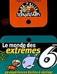 Monde des extremes -le #6