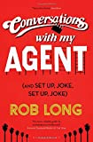 img - for Conversations with My Agent (and Set Up, Joke, Set Up, Joke) book / textbook / text book