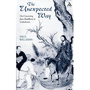 an analysis of conversion from buddhism to catholicism in the unexpected way by paul williams Jesus shows buddhism for the selfish view of evil and goodness it has.