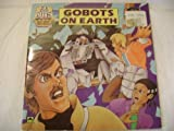 Gobots on earth